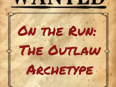 On the Run: The Outlaw Archetype