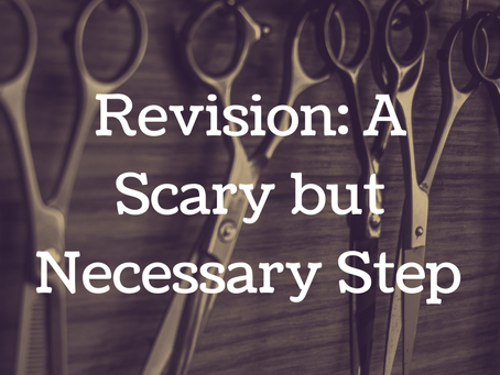Revision: A Scary but Necessary Step