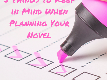 5 Things to Keep in Mind When Planning Your Novel