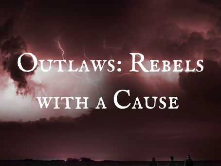 Outlaws: Rebels with a Cause
