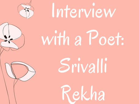Interview with a Poet: Srivalli Rekha