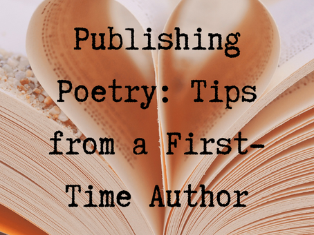 Publishing Poetry: Tips and Insights from a First-Time Author