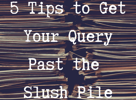 5 Tips to Get Your Query Past the Slush Pile