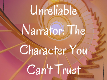 Unreliable Narrator: The Character You Can't Trust