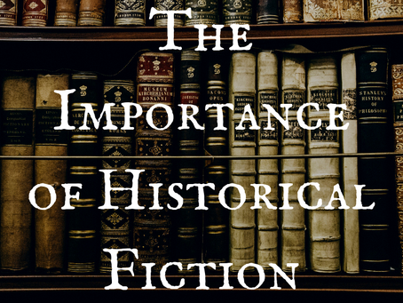 The Importance of Historical Fiction