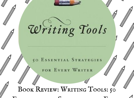 Book Review: Writing Tools - 50 Strategies for Every Writer by Roy Peter Clark