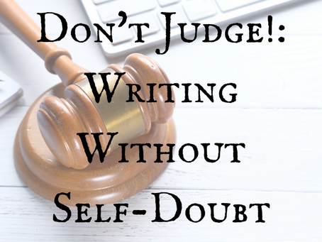 Don't Judge!: Writing Without Self-Doubt