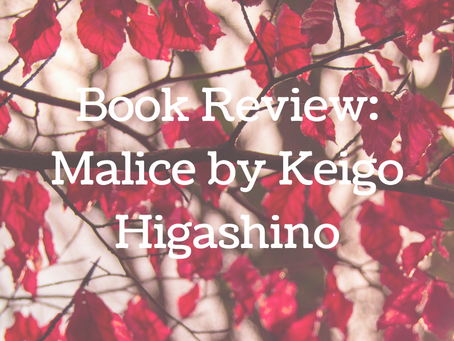 Book Review: Malice by Keigo Higashino