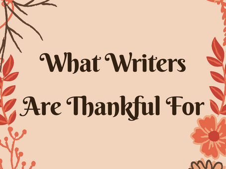 What Writers Are Thankful For