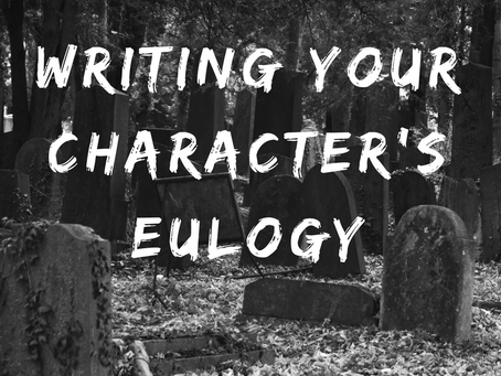 Writing Your Character's Eulogy