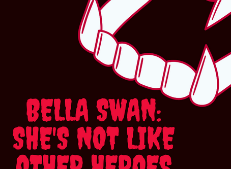 Bella Swan: She's NOT Like Other Heroes