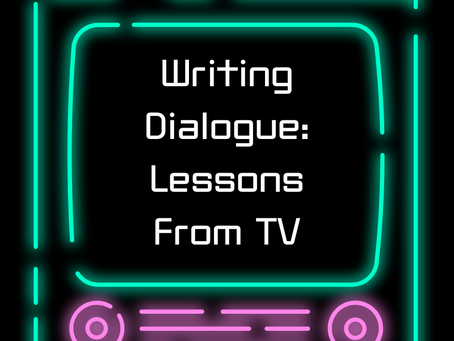 Writing Dialogue: Lessons From TV