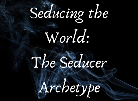 Seducing the World: The Seducer Archetype