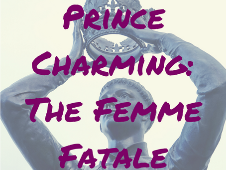 Prince Charming: The Femme Fatale