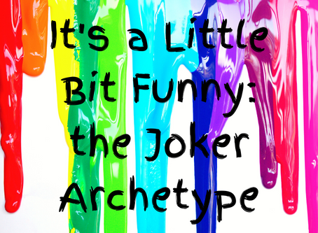 Isn't It Funny: The Joker Archetype