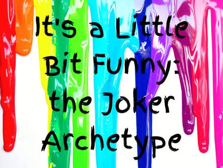 Isn't It Funny: The Joker Archetype
