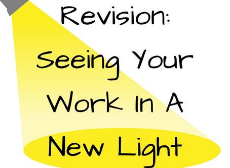 Revision: Seeing Your Work In A New Light