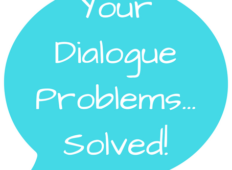 Your Dialogue Problems...Solved!
