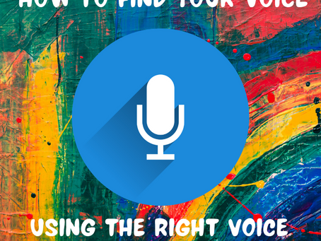 How to Find Your Voice: Using the Right Voice for Your Story