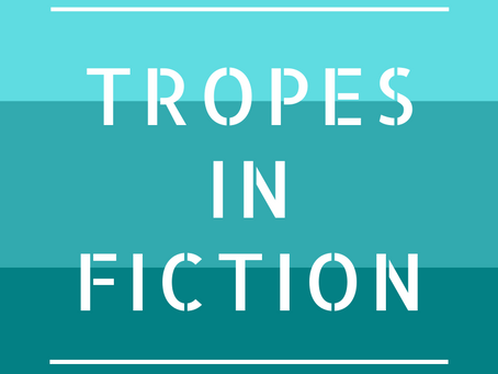 Tropes in Fiction