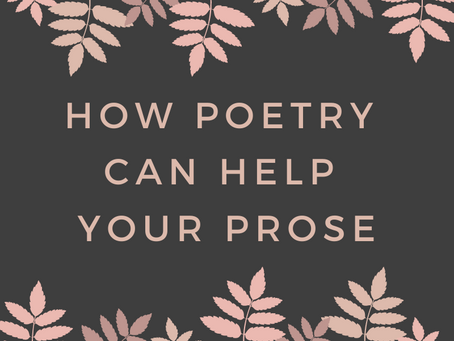 How Poetry Can Help Your Prose