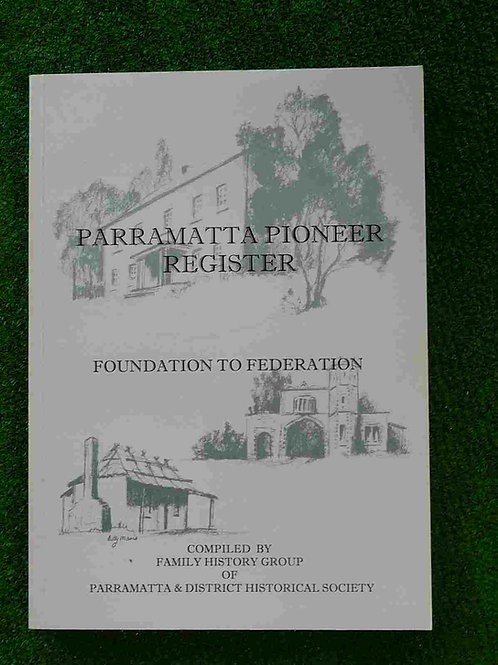 Parramatta Pioneer Register: Foundation to Federation