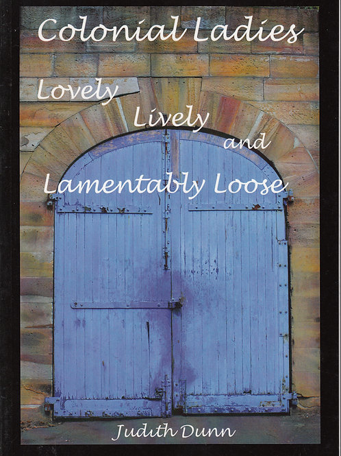 Colonial Ladies - Lovely, Lively and Lamentably Loose