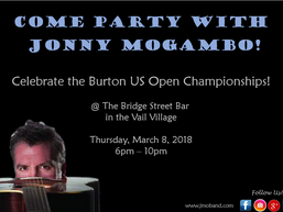 Come party with Jonny Mogambo, celebrate the Burton US Open Championships!