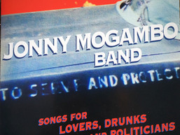 Jonny Mogambo Band - Songs for Lovers, Drunks & Politicians - Album