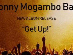 """Jonny Mogambo Band - New Album Song Release """"Get Up!"""" Get It Now!"""