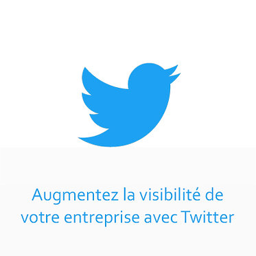 Augmentez la visibilité de votre entreprise avec Twitter