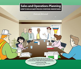 Sales and Operations Planning: How to Run an S&OP Process Everyone Understandsby Duncan McLeod