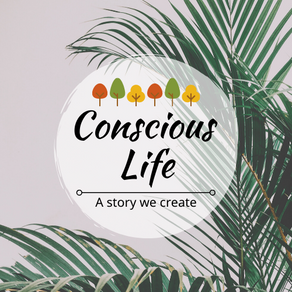 Start from here, to start your conscious life