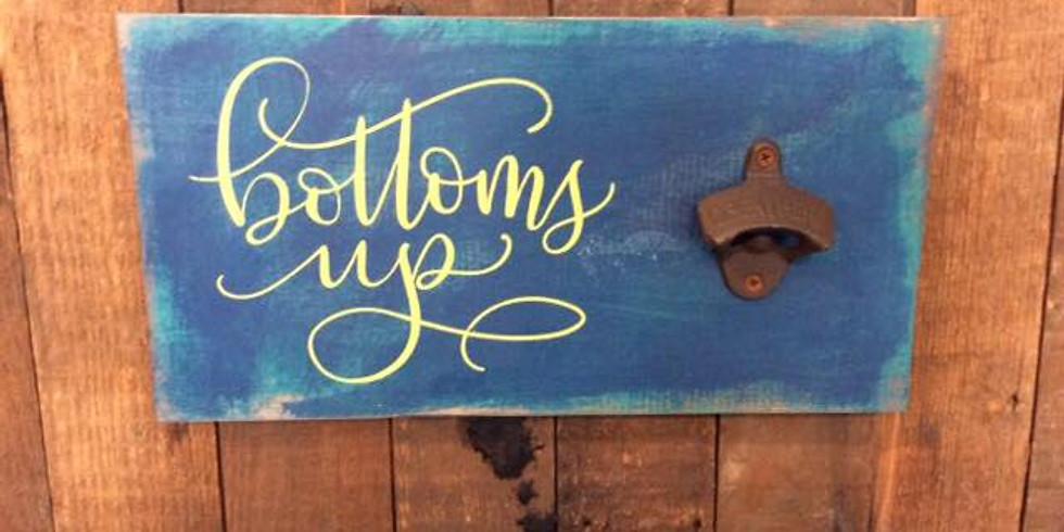 """""""Bottoms Up"""" Bottle Opener Workshop"""