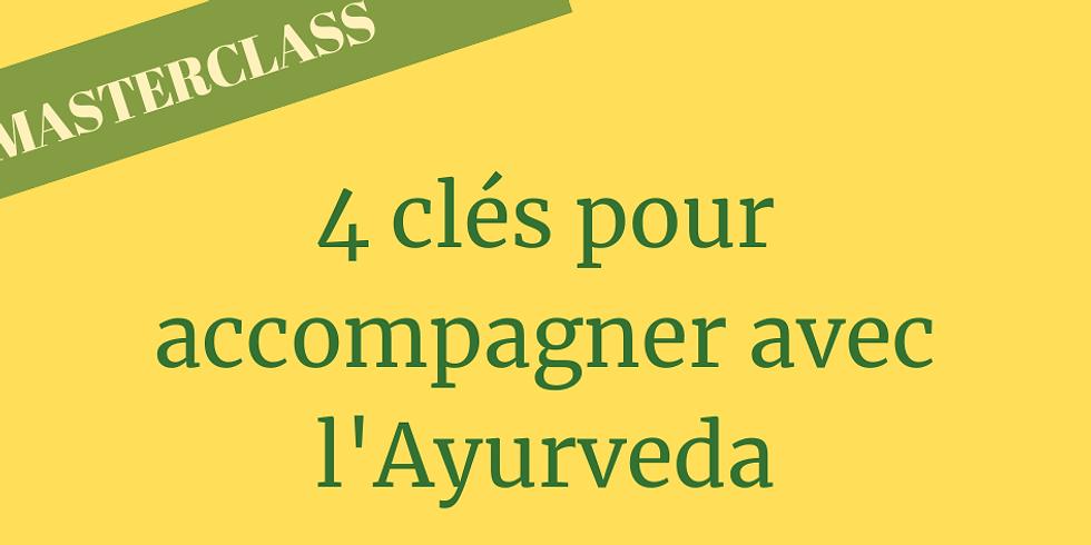 4 CLÉS POUR ACCOMPAGNER AVEC L'AYURVEDA