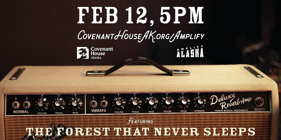AMPLIFY ALASKA - Covenant House / The Forest that Never Sleeps