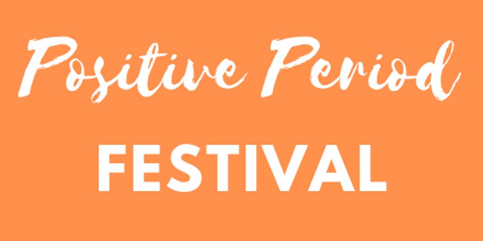 Positive Period Festival