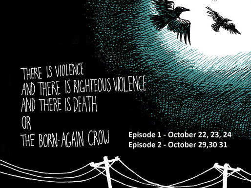 There is violence, there is righteous violence, and there is death; or the born again crow