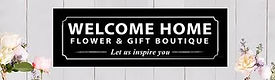 Welcome Home Flower & Gift Boutique.jpg