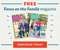 Focus on the Family Magazine