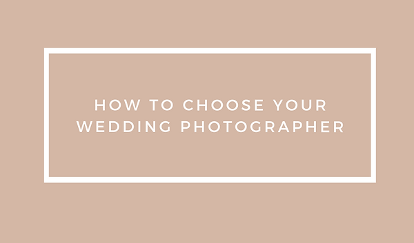 how to choose your wedding photographer.