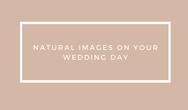 How to get natural images on your weddin