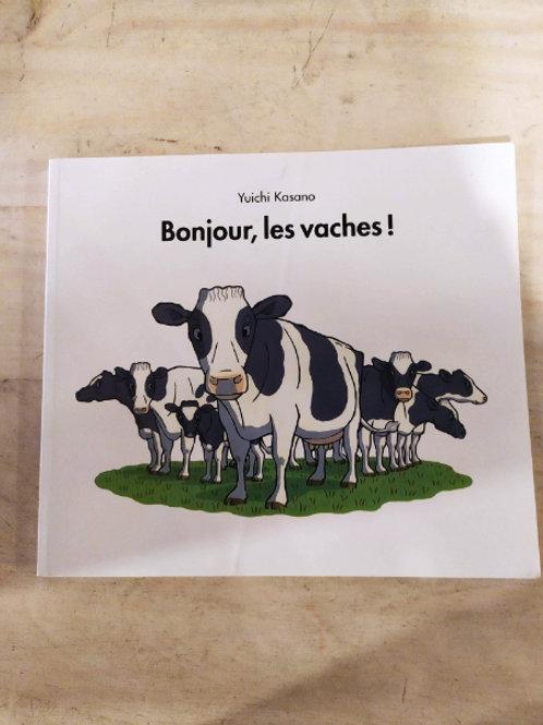 Bonjour, les vaches