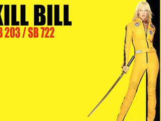 KILL BILL HB 203/ SB 722