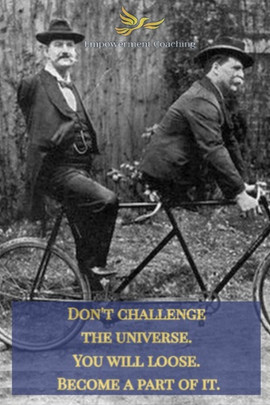Empowerment Coaching Pill-Don't challenge the Universe