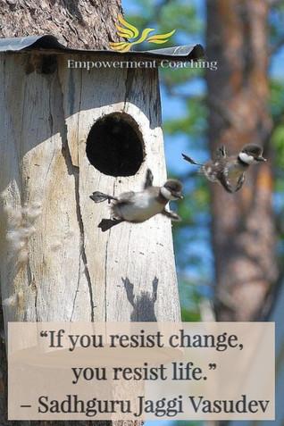 Empowerment Coaching Pill-If you resist change