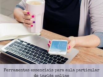 Ferramentas digitais fundamentais para o aluno particular de inglês online