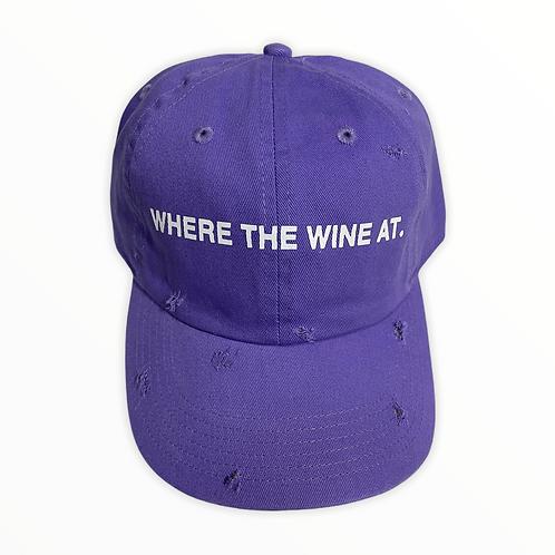 Where The Wine At? Baseball Cap