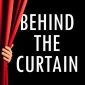 Behind the Curtain - Podcast