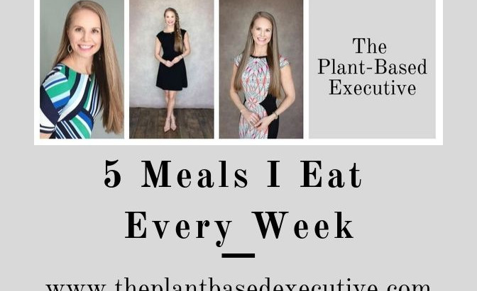 5 Meals I Eat EVERY Week